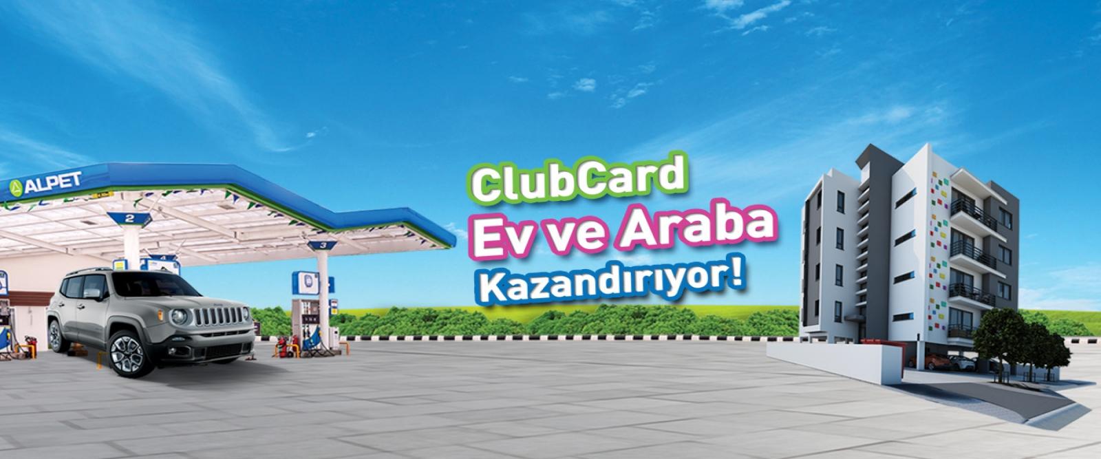 CLUBCARD EV VE ARABA KAZANDIRIYOR!